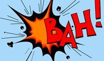 "The ""bah!"" written in comicbook style"